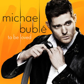 Michael Bubl&eacute; - To Be Loved Grafik